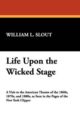 Life Upon the Wicked Stage