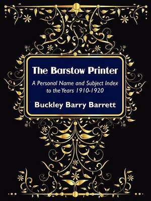 The Barstow Printer: A Personal Name and Subject Index to the Years 1910-1920