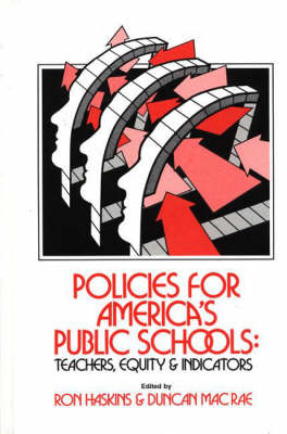Policies for America's Public Schools: Teacher, Equity and Indicators