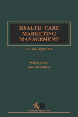 Health Care Marketing and Management: A Case Approach