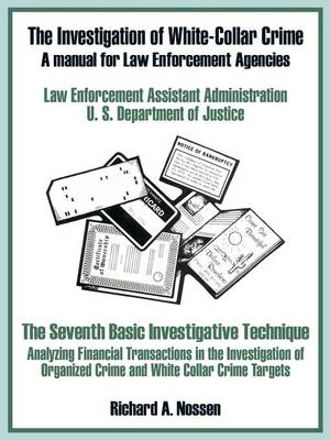 The Investigation of White-Collar Crime: A Manual for Law Enforcement Agencies