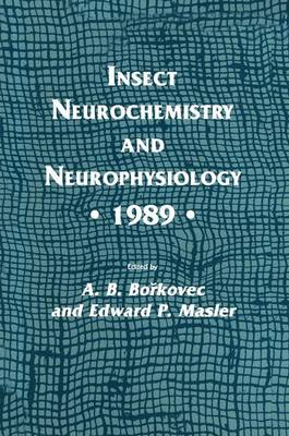 Insect Neurochemistry and Neurophysiology * 1989 *