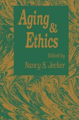 Aging And Ethics: Philosophical Problems in Gerontology