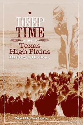 Deep Time and the Texas High Plains: History and Geology