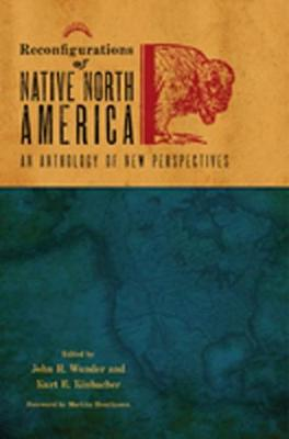 Reconfigurations of Native North America: An Anthology of New Perspectives