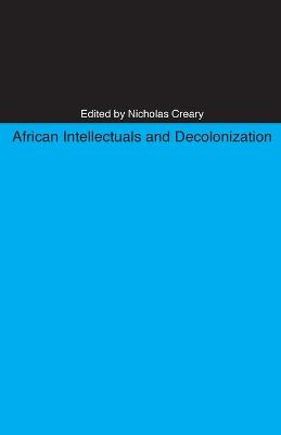 African Intellectuals and Decolonization