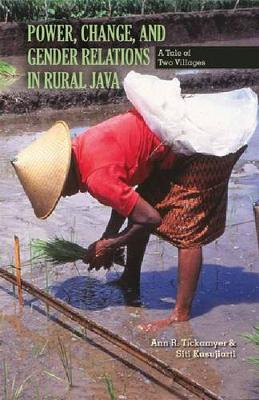 Power, Change, and Gender Relations in Rural Java: A Tale of Two Villages