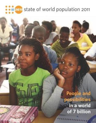 State of World Population 2011: People and Possibilities in a World of 7 Billion