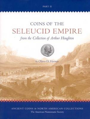 Coins of the Seleucid Empire in the Collection of Arthur Houghton, Vol II
