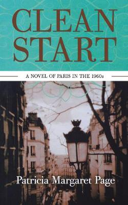 Clean Start: A Novel of Paris in the 1960s