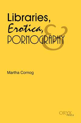 Libraries, Erotica, & Pornography