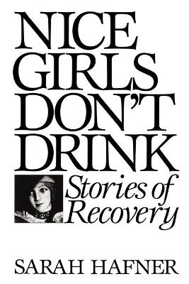 Nice Girls Don't Drink: Stories of Recovery