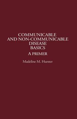 Communicable and Non-Communicable Disease Basics: A Primer