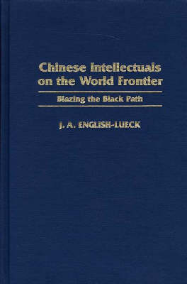 Chinese Intellectuals on the World Frontier: Blazing the Black Path