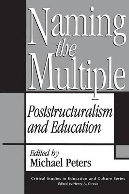 Naming the Multiple: Poststructuralism and Education