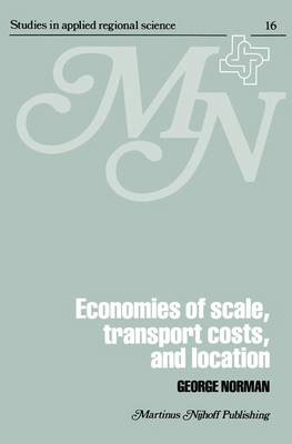 Economies of Scale, Transport Costs and Location: Studies in Applied Regional Science Series