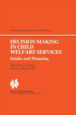 Decision Making in Child Welfare Services: Intake and Planning