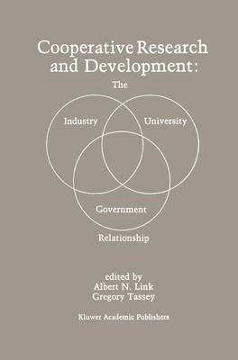 Cooperative Research and Development: The Industry-University-Government Relationship