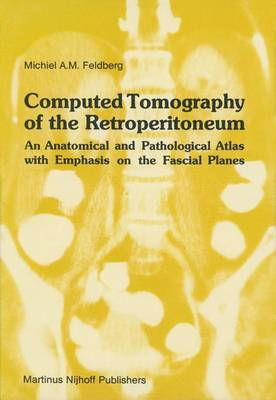 Computed Tomography of the Retroperitoneum: An Anatomical and Pathological Atlas with Emphasis on the Fascial Planes