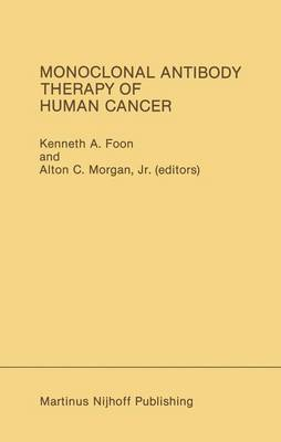 Monoclonal Antibody Therapy of Human Cancer