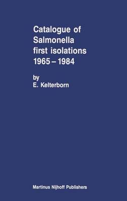 Catalogue of Salmonella First Isolations 1965-1984