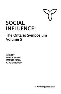 Social Influence: The Ontario Symposium, Volume 5