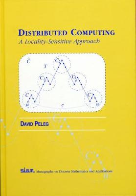 Distributed Computing: A Locality-Sensitive Approach