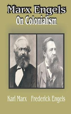 Marx Engles: On Colonialism