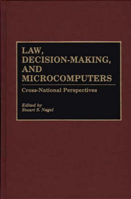 Law, Decision-Making, and Microcomputers: Cross-National Perspectives