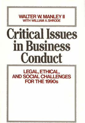 Critical Issues in Business Conduct: Legal, Ethical, and Social Challenges for the 1990s
