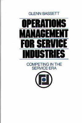 Operations Management for Service Industries: Competing in the Service Era