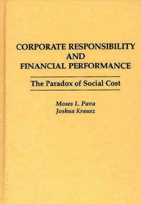 Corporate Responsibility and Financial Performance: The Paradox of Social Cost