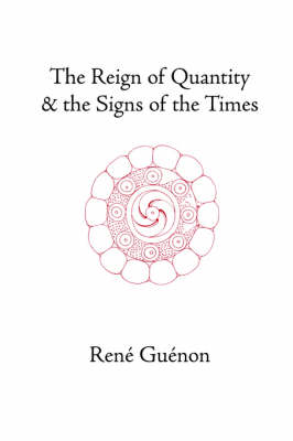 The Reign of Quantity and the Signs of the Times