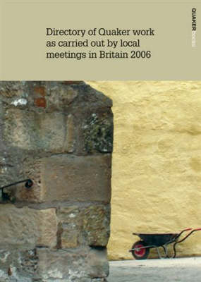 Directory of Quaker Work as Carried Out by Local Meetings in Britain: 2006