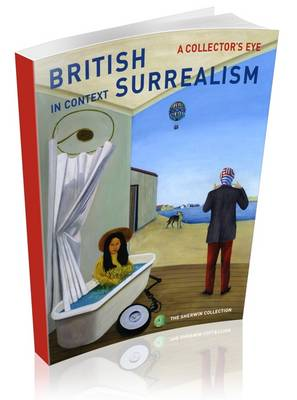 British Surrealism In Context: A Collector's Eye
