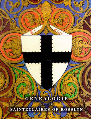 The Genealogie of the Saint Claires of Rosslyn
