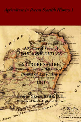 A General View of the Agriculture of Aberdeenshire: Drawn Up Under the Direction of the Board of Agriculture