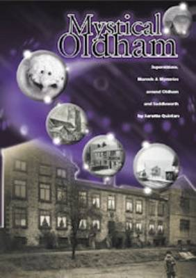 Mystical Oldham: Superstitions, Marvels and Mysteries Around Oldham and Saddleworth