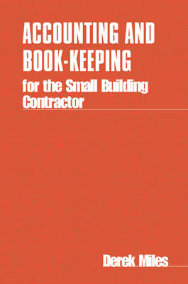 Accounting and Book-keeping for the Small Building Contractor