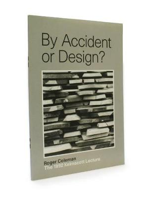 By Accident or Design?: The 1992 Kelmscott Lecture