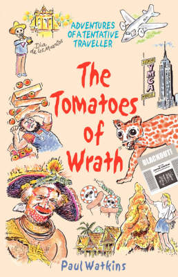 The Tomatoes of Wrath: Adventures of a Tentative Traveller