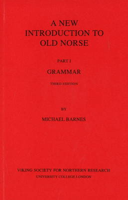 A New Introduction to Old Norse: I Grammar