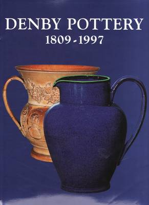 Denby Pottery 1809-1997: Dynasties and Designers