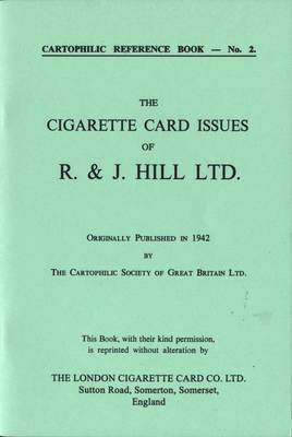 Cigarette Card Issues of R.& J. Hill