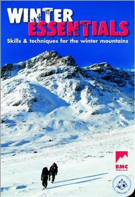 Winter Essentials: The Skills and Techniques for Winter Mountaineering
