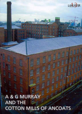 A & G Murray and the Cotton Mills of Ancoats