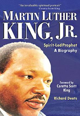 Martin Luther King Jnr.: Spirit-led Prophet - A Biography