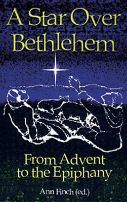 A Star Over Bethlehem: From Advent to Epiphany