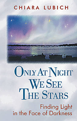 Only at Night We See the Stars: Finding Light in the Face of Darkness