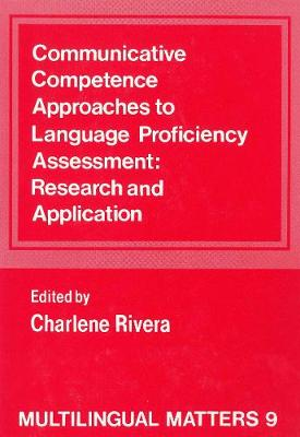 Communicative Competence Approaches to Language Proficiency Assessment
